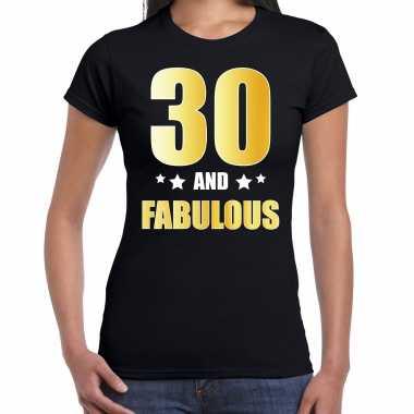 30 and fabulous verjaardag cadeau t-shirt / shirt goud 30 jaar zwart voor dames