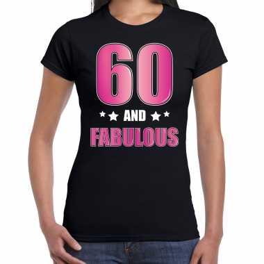 60 and fabulous verjaardag cadeau t-shirt / shirt 60 jaar zwart voor dames