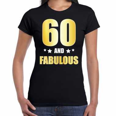 60 and fabulous verjaardag cadeau t-shirt / shirt goud 60 jaar zwart voor dames