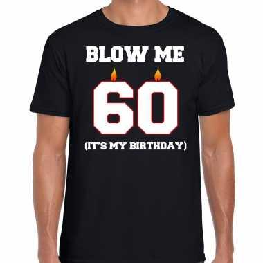 60 jaar verjaardag cadeau t-shirt blow me its my birthday zwart voor heren