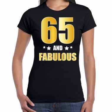 65 and fabulous verjaardag cadeau t-shirt / shirt goud 65 jaar zwart voor dames