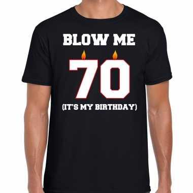 70 jaar verjaardag cadeau t-shirt blow me its my birthday zwart voor heren