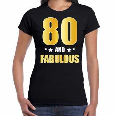 80 and fabulous verjaardag cadeau t-shirt / shirt goud 80 jaar zwart voor dames