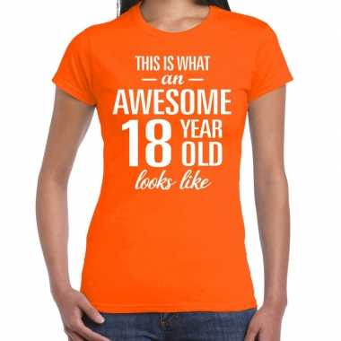 Awesome 18 year / 18 jaar cadeau t-shirt oranje dames