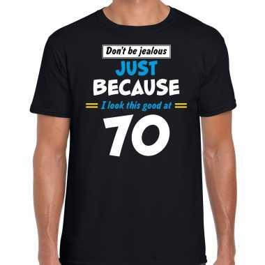Dont be jealous just because i look this good at 70 verjaardag cadeau t-shirt zwart voor heren