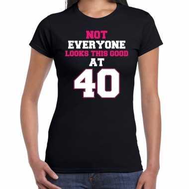 Not everyone looks this good at 40 verjaardag cadeau t-shirt zwart voor dames