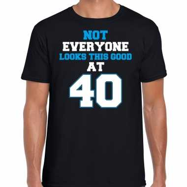 Not everyone looks this good at 40 verjaardag cadeau t-shirt zwart voor heren