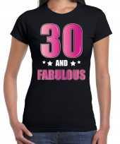 30 and fabulous verjaardag cadeau t-shirt shirt 30 jaar zwart voor dames