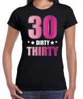30 dirty thirty verjaardag fout cadeau t-shirt shirt 30 jaar zwart voor dames