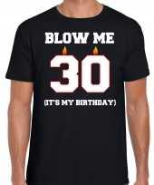 30 jaar verjaardag cadeau t-shirt blow me its my birthday zwart voor heren