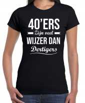 40ers zijn veel wijzer dan dertigers verjaardags t-shirt zwart voor dames