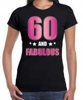 60 and fabulous verjaardag cadeau t-shirt shirt 60 jaar zwart voor dames