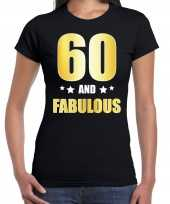 60 and fabulous verjaardag cadeau t-shirt shirt goud 60 jaar zwart voor dames