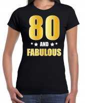 80 and fabulous verjaardag cadeau t-shirt shirt goud 80 jaar zwart voor dames