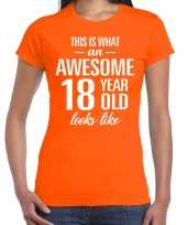Awesome 18 year 18 jaar cadeau t-shirt oranje dames