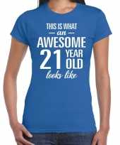 Awesome 21 year 21 jaar cadeau t-shirt blauw dames
