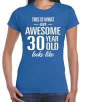 Awesome 30 year 30 jaar cadeau t-shirt blauw dames