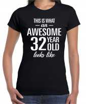 Awesome 32 year 32 jaar cadeau t-shirt zwart dames