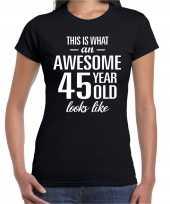 Awesome 45 year 45 jaar cadeau t-shirt zwart dames