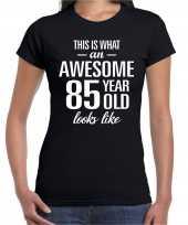 Awesome 85 year 85 jaar cadeau t-shirt zwart dames