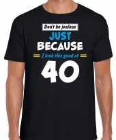 Dont be jealous just because i look this good at 40 verjaardag cadeau t-shirt zwart voor heren
