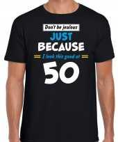 Dont be jealous just because i look this good at 50 verjaardag cadeau t-shirt zwart voor heren
