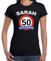 Verjaardag cadeau t shirt verkeersbord 50 jaar sarah zwart voor dames